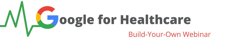 Google for Healthcare | Webinar