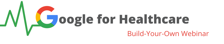 Google for Healthcare   Webinar